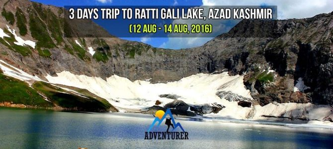 3 DAYS TRIP TO RATTI GALI LAKE,AZAD KASHMIR